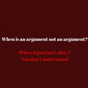 When is an argument not an argument_