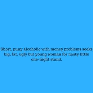 Short, puny alcoholic